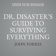 Dr. Disaster's Guide to Surviving Everything