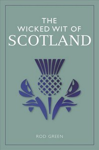 The Wicked Wit of Scotland