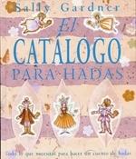 El Catalogo Para Hadas = The Fairy Tale Catalog
