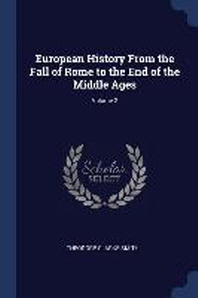 European History from the Fall of Rome to the End of the Middle Ages; Volume 2