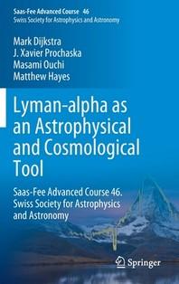 Lyman-Alpha as an Astrophysical and Cosmological Tool