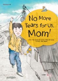 No More Tears for Us, Mom!(엄마, 우리 이젠 울지 마요!)