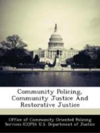 Community Policing, Community Justice and Restorative Justice