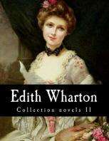Edith Wharton, Collection novels II