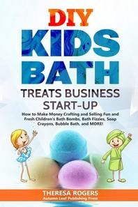 DIY Kids Bath Treats Business Start-up