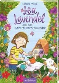 Lea Lavendel und das Gaensebluemchenwunder (Lea Lavendel 1)