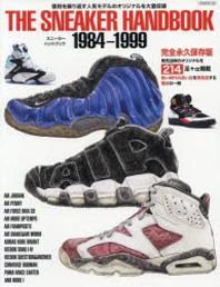 THE SNEAKER HANDBOOK 1984-1999 發賣當時のオリジナルを214足+α揭載 熱い時代の思い出を再發見する驚きの一冊