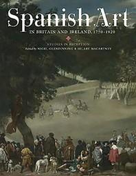 Spanish Art in Britain and Ireland, 1750-1920