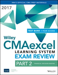 Wiley CMAexcel Learning System Exam Review 2017  Part 2, Financial Decision Making (1-year access)