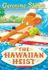 The Hawaiian Heist (Geronimo Stilton #72), Volume 72