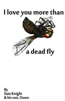 I Love You More Than a Dead Fly