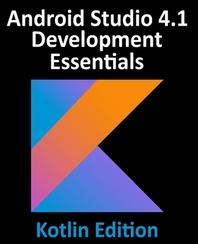 Android Studio 4.1 Development Essentials - Kotlin Edition