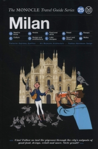 Milan: The Monocle Travel Guide Series