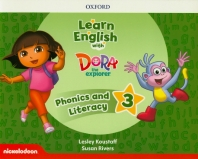 Learn English with Dora the Explorer Level. 3: Phonics and Literature