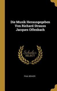 Die Musik Herausgegeben Von Richard Strauss Jacques Offenbach