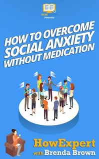How to Overcome Social Anxiety Without Medication
