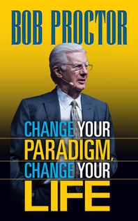Change Your Paradigm, Change Your Life