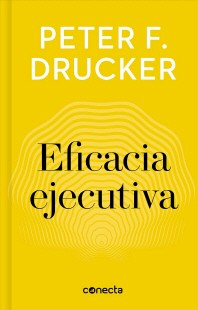 Eficacia Ejecutiva / The Effective Executive