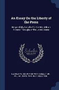 An Essay on the Liberty of the Press