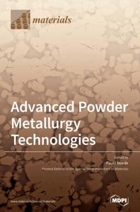 Advanced Powder Metallurgy Technologies