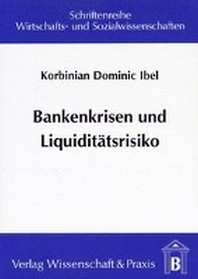 Bankenkrisen und Liquidit?tsrisiko