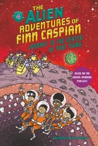 The Alien Adventures of Finn Caspian #4