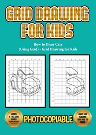 How to Draw Cars (Using Grid) - Grid Drawing for Kids
