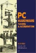 PC Hardware Tuning & Acceleration
