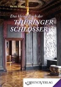 Das kleine Buch der Thueringer Schloesser