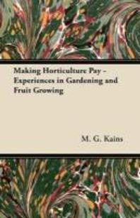 Making Horticulture Pay - Experiences in Gardening and Fruit Growing