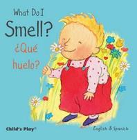 What Do I Smell? / Que Huelo?