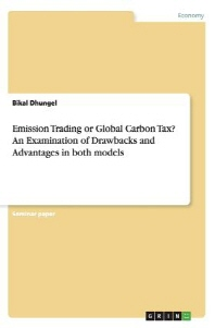Emission Trading or Global Carbon Tax? An Examination of Drawbacks and Advantages in both models