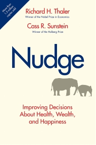 Nudge: Improving Decisions about Health, Wealth, and Happiness.