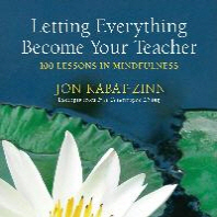 Letting Everything Become Your Teacher
