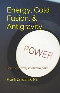 Energy, Cold Fusion, & Antigravity