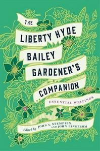 The Liberty Hyde Bailey Gardener's Companion