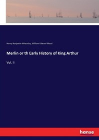 Merlin or th Early History of King Arthur