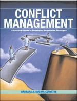 Conflict Management : A Practical Guide to Developing Negotiation Strategies
