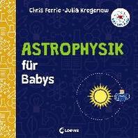 Baby-Universitaet - Astrophysik fuer Babys