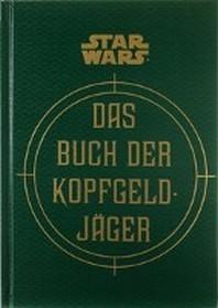 Star Wars: Das Buch der Kopfgeldjaeger