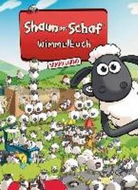 Shaun das Schaf Wimmelbuch - Der grosse Sammelband - Bilderbuch ab 3 Jahre