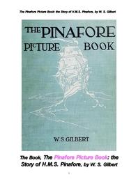 피나포어의 이야기 그림책.The Pinafore Picture Book: the Story of H.M.S. Pinafore, by W. S. Gilbert