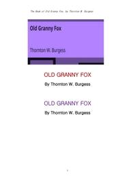 늙은 할머니 여우.The Book of Old Granny Fox, by Thornton W. Burgess
