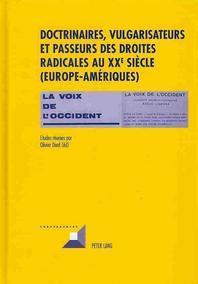 Doctrinaires, Vulgarisateurs Et Passeurs Des Droites Radicales AU XXe Siecle (Europe-Ameriques)