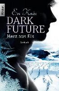 Dark Future 01: Herz aus Eis