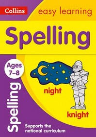Collins Easy Learning Age 7-11 -- Spelling Ages 7-8