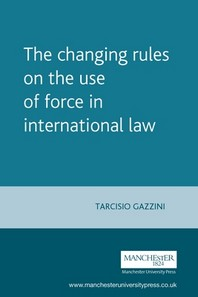 The Changing Rules on the Use of Force in International Law