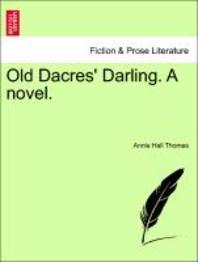 Old Dacres' Darling. a Novel.