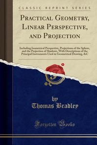Practical Geometry, Linear Perspective, and Projection