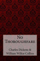 No Thoroughfare Charles Dickens William Wilkie Collins